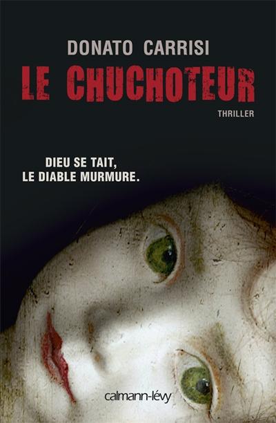 Le chuchoteur / Donato Carrisi | Carrisi, Donato (1973-....). Auteur