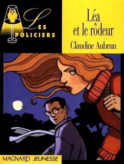 Léa et le rôdeur / Claudine Aubrun | Aubrun, Claudine. Auteur