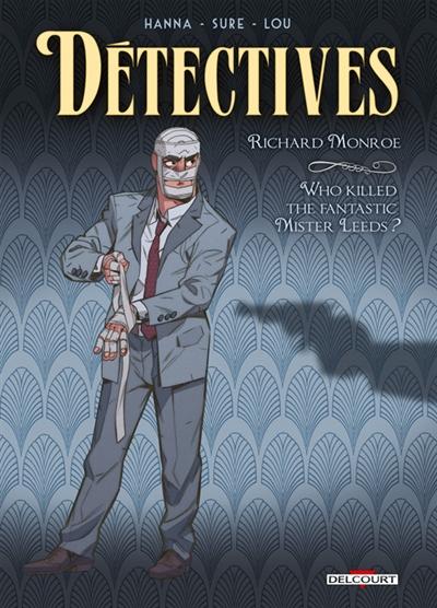 Détectives. Vol. 2. Richard Monroe : who killed the fantastic Mister Leeds ?