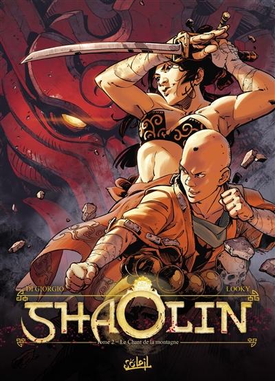 Shaolin. Vol. 2. Le chant de la montagne