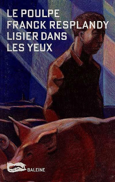 Lisier dans les yeux   Resplandy, Franck (1960-....). Auteur