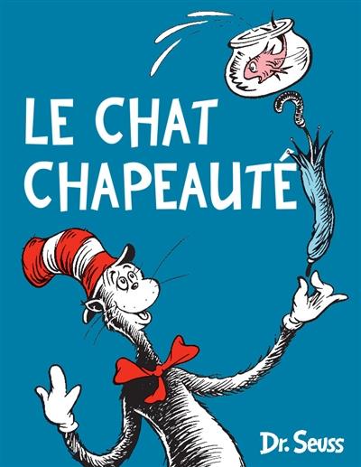 Le chat chapeauté / Dr. Seuss | Dr Seuss (1904-1991) - pseud.. Auteur