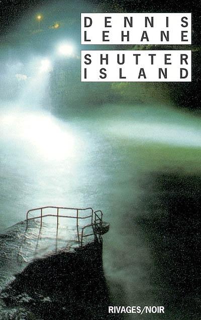 Shutter Island / Dennis Lehane | Lehane, Dennis (1965-....). Auteur