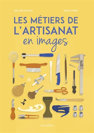 Les |métiers de l'artisanat en images | Mettra, Mélanie. Auteur