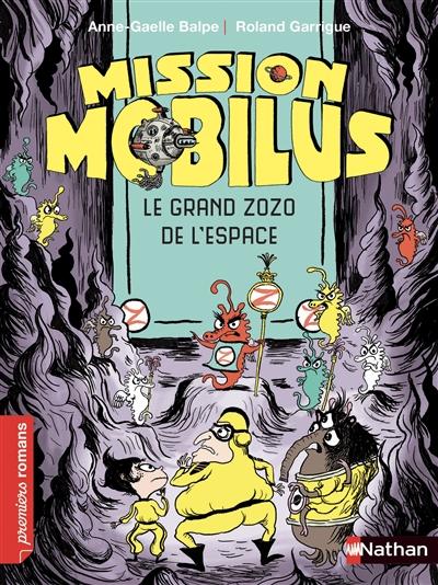 Mission Mobilus : Le grand zozo de l'espace | Balpe, Anne-Gaëlle (1975-....). Auteur