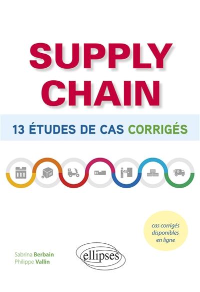 Supply chain : 13 études de cas corrigées