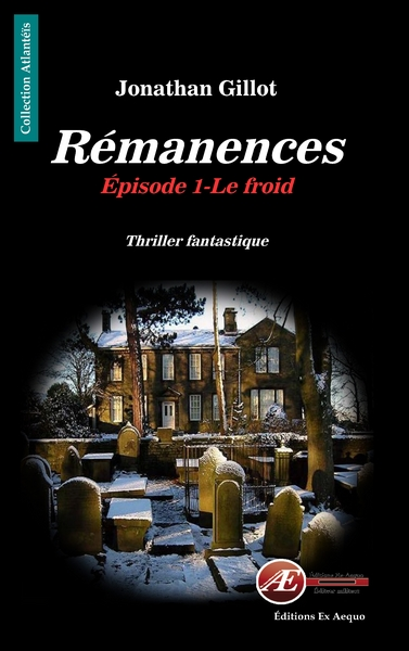 Rémanences. Vol. 1. Le froid : thriller fantastique