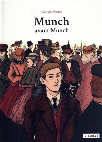Munch avant Munch | Marras, Giorgia. Scénariste. Illustrateur