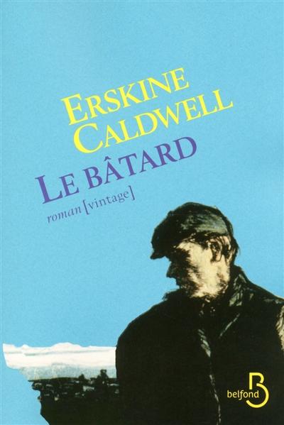 bâtard (Le) | Caldwell, Erskine (1903-1987). Auteur