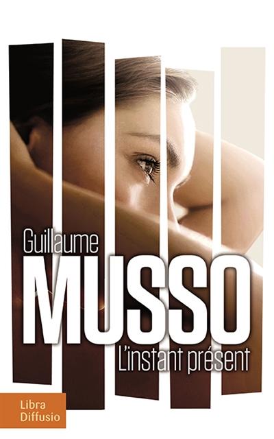 L' instant présent | Musso, Guillaume (1974-....). Auteur