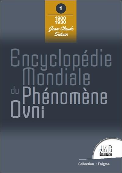 Encyclopédie mondiale du phénomène ovni. Vol. 1. 1900-1930