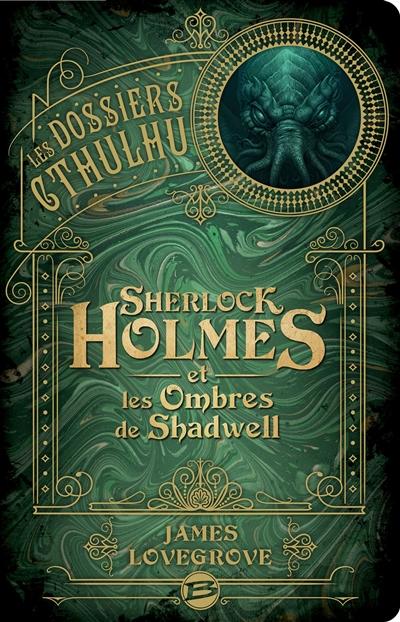 Couverture de : Les dossiers Cthulhu v.1, Sherlock Holmes et les ombres de Shadwell