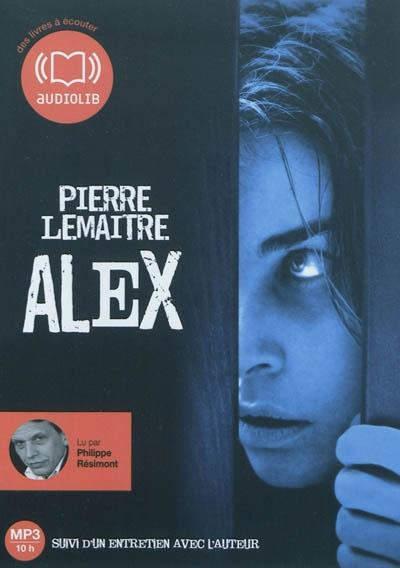 Alex : suivi d'un entretien avec l'auteur | Lemaitre, Pierre . Auteur
