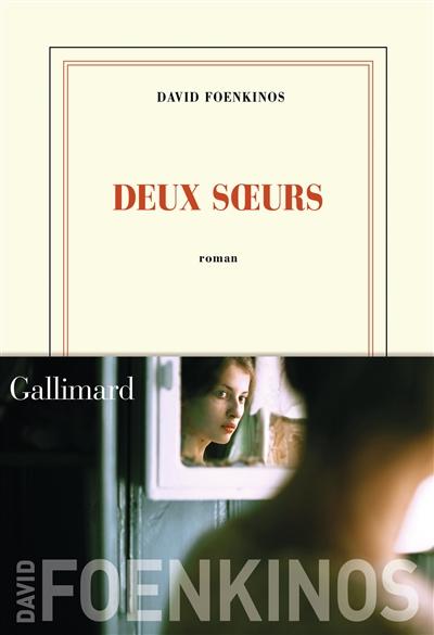Deux soeurs : roman | David Foenkinos, Auteur