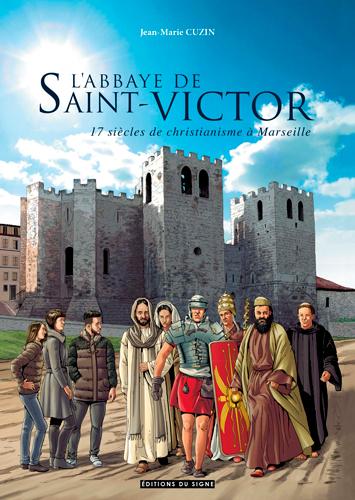 L'abbaye de Saint-Victor : 17 siècles de christianisme à Marseille