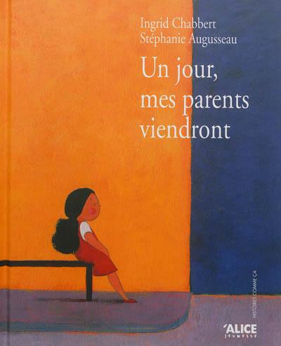 Un jour, mes parents viendront | Ingrid Chabbert (1978-....). Auteur
