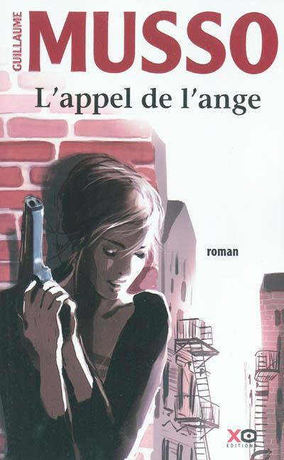 L' appel de l'ange : roman / Guillaume Musso | Musso, Guillaume (1974-....). Auteur