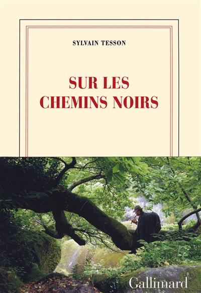 Sur les chemins noirs / Sylvain Tesson   Tesson, Sylvain (1972-....). Auteur