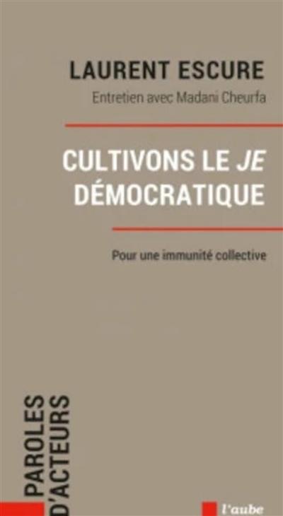 Cultivons le je démocratique : pour une immunité collective