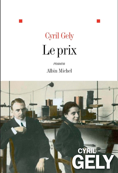 Le prix : roman / Cyril Gely | Gely, Cyril. Auteur