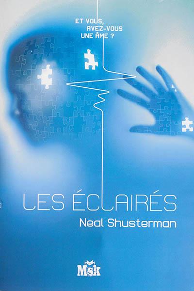 Les fragmentés. 3, Les éclairés / Neal Shusterman | Shusterman, Neal (1962-....). Auteur
