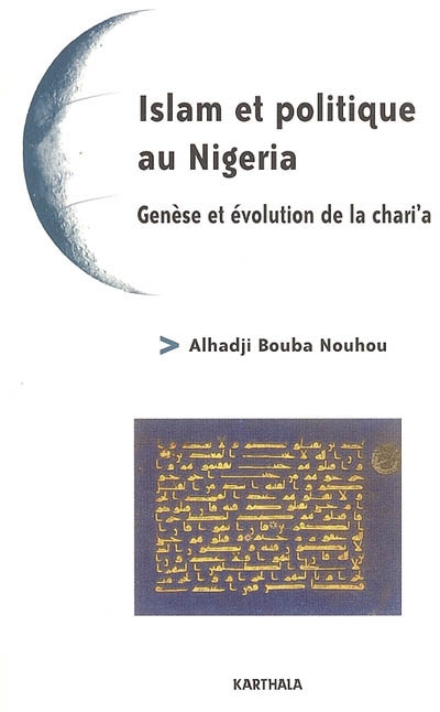 Islam et politique au Nigeria : genèse et évolution de la chari'a