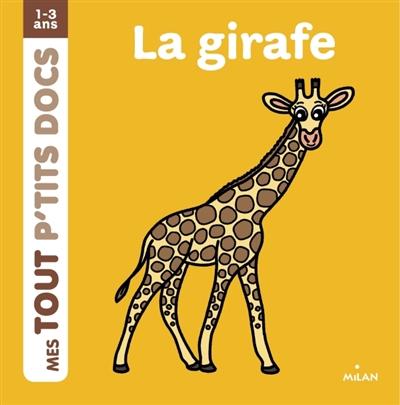 La girafe / illustrations de Charlotte Ameling | Ameling, Charlotte. Illustrateur