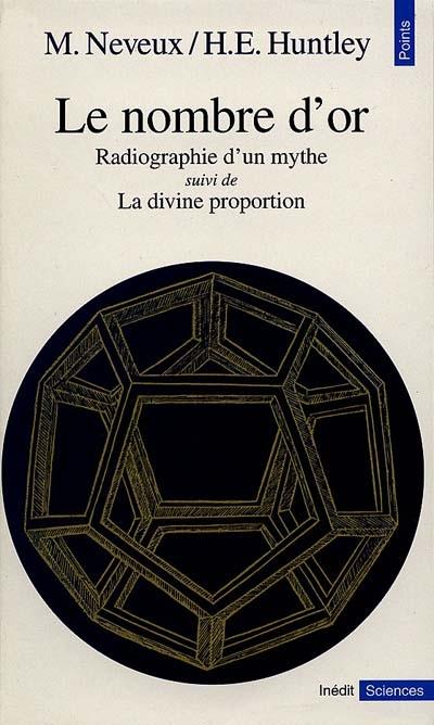 Le nombre d'or : radiographie d'un mythe |