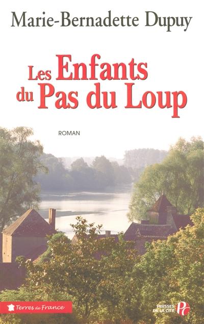 Les Enfants du Pas du Loup / Marie-Bernadette Dupuy | Dupuy, Marie-Bernadette. Auteur