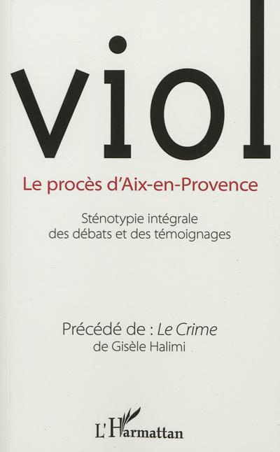 Viol, le procès d'Aix-en-Provence : compte-rendu intégral des débats. Le crime
