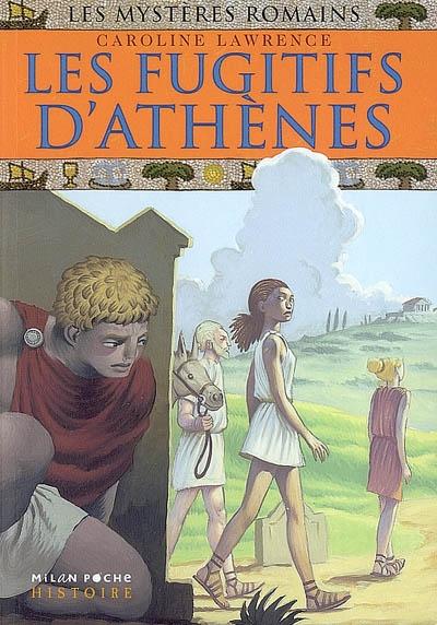 Les fugitifs d'Athènes / Caroline Lawrence | Lawrence, Caroline. Auteur