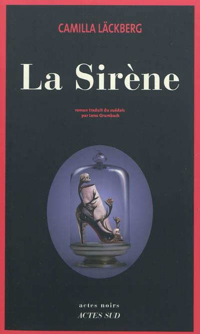 La sirène / Camilla Läckberg | Läckberg, Camilla (1974-....). Auteur