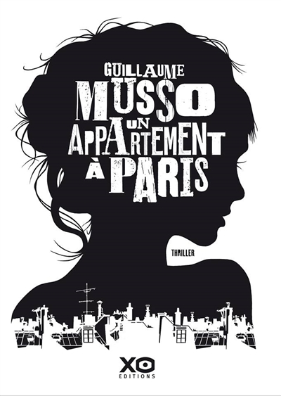 Un Appartement à Paris : roman | Musso, Guillaume (1974-....). Auteur