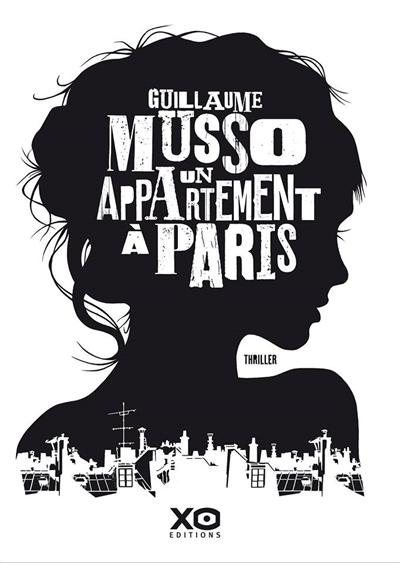 un appartement à Paris : roman / Guillaume Musso   Musso, Guillaume (1974-....). Auteur