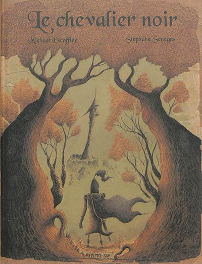 Le chevalier noir / Michaël Escoffier | Escoffier, Michaël (1970-....). Auteur