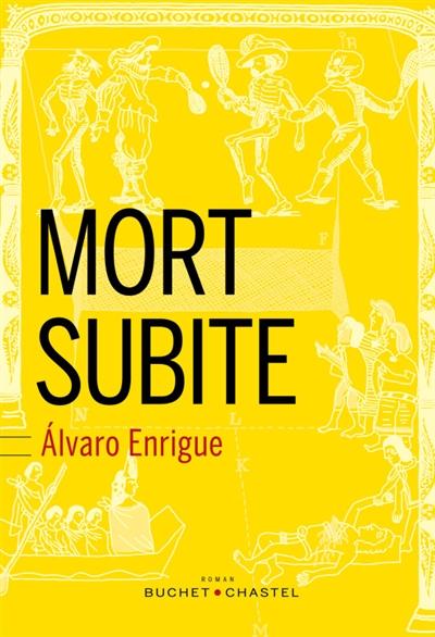 Mort subite | Álvaro Enrigue (1969-....). Auteur