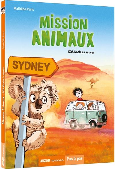 Mission animaux. Vol. 4. SOS koalas à sauver