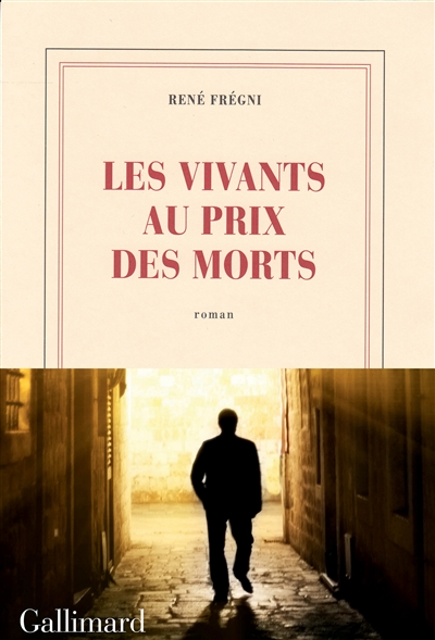 Les vivants au prix des morts / René Frégni   Frégni, René (1947-...). Auteur