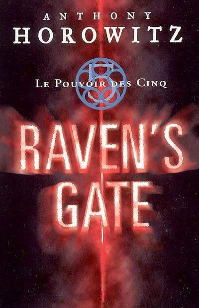 Le pouvoir des cinq. 1, Raven's Gate / Anthony Horowitz | Horowitz, Anthony. Auteur