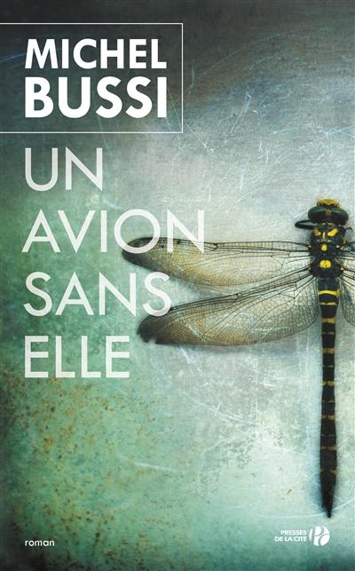 avion sans elle (Un) / Michel Bussi | Bussi, Michel (1965-....). Auteur