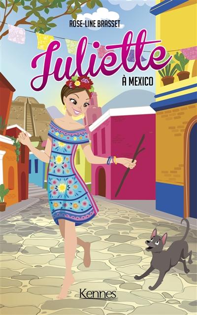 Juliette. Juliette à Mexico