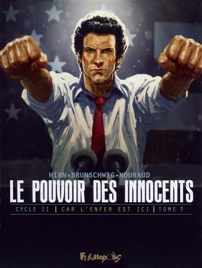 Le pouvoir des innocents, cycle II. Car l'enfer est ici. Vol. 3. 4 millions de voix