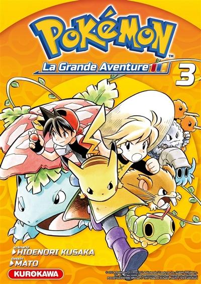 Pokémon : la grande aventure !. 3 / scénario Hidenori Kusaka   Kusaka, Hidenori. Auteur