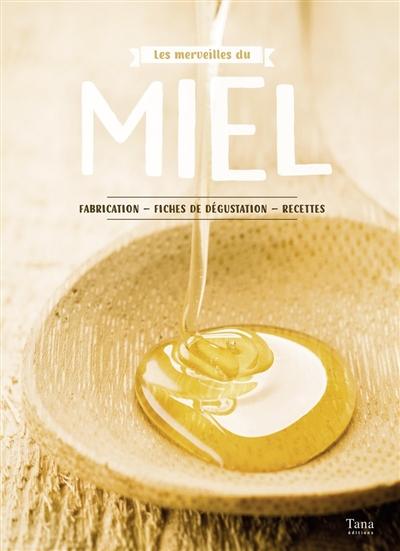 Les merveilles du miel : fabrication, fiches de dégustation, recettes / reportage Camille Labro | Labro, Camille (1971?-....). Auteur