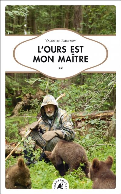 ours est mon maître (L') / Valentin Pajetnov |
