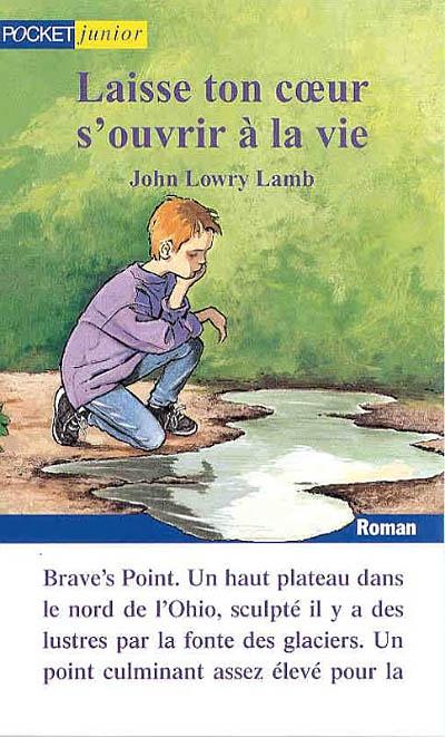 Laisse ton coeur s'ouvrir à la vie / John Lowry Lamb | Lamb, John Lowry. Auteur