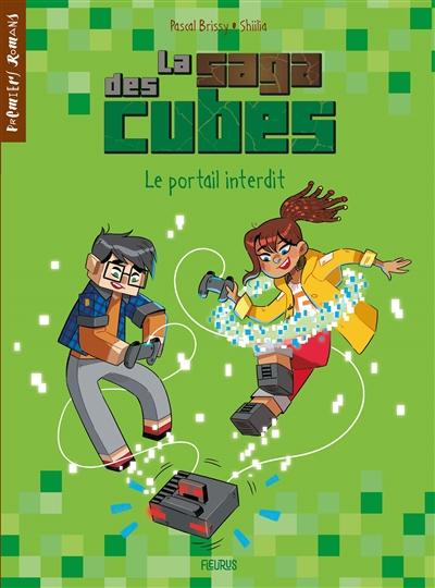 La saga des cubes. Vol. 1. Le portail interdit