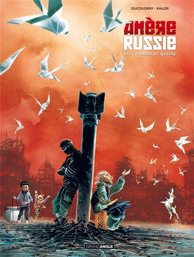 Les |Colombes de Grozny | Ducoudray, Aurélien. Auteur