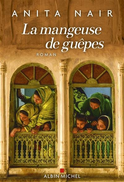 La mangeuse de guêpes / Anita Nair   Nair, Anita (1966?-....). Auteur
