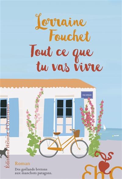 Tout ce que tu vas vivre / Lorraine Fouchet | Fouchet, Lorraine (1956-....). Auteur